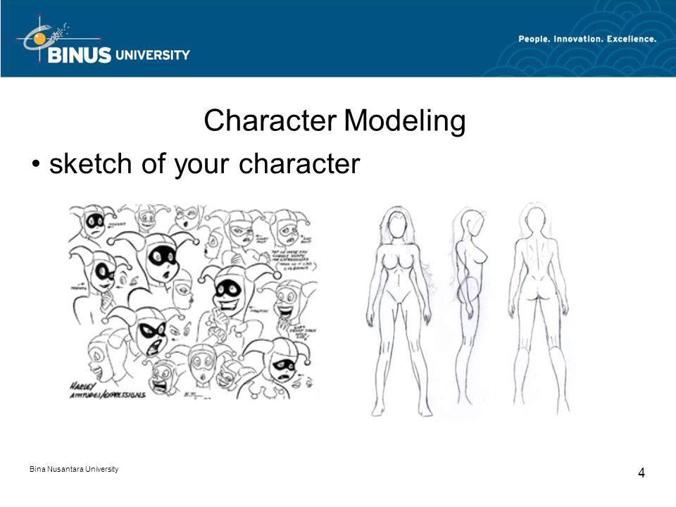 Bina Nusantara University 4 Character Modeling sketch of your character