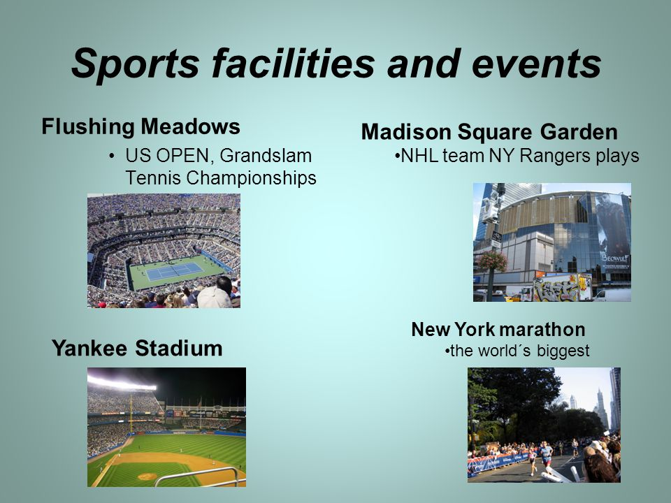 Sports facilities and events Flushing Meadows US OPEN, Grandslam Tennis Championships New York marathon the world´s biggest Yankee Stadium Madison Squ