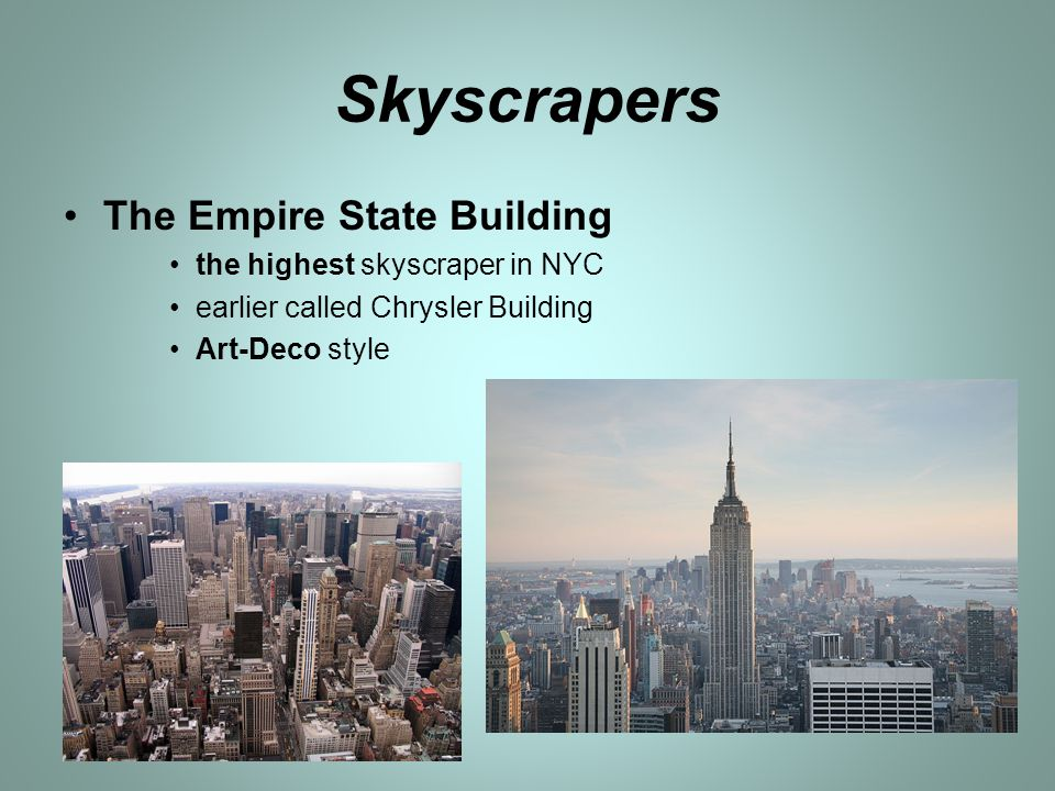 Skyscrapers The Empire State Building the highest skyscraper in NYC earlier called Chrysler Building Art-Deco style