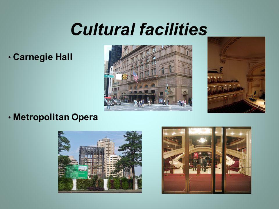 Cultural facilities Carnegie Hall Metropolitan Opera