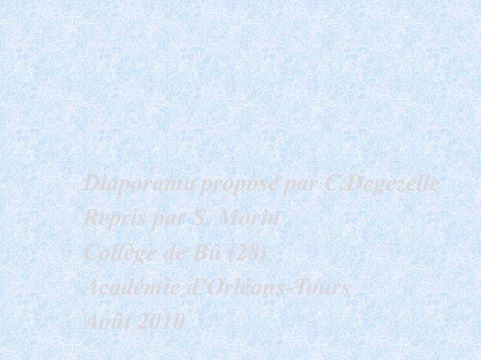 Diaporama proposé par C.Degezelle Repris par S.