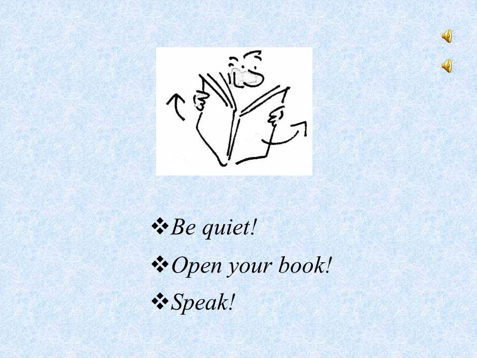  Close your book!  Sit down!  Wait!