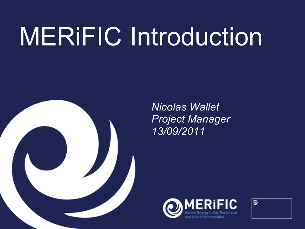 MERiFIC Introduction Nicolas Wallet Project Manager 13/09/2011