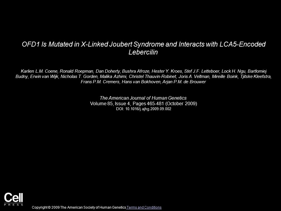 OFD1 Is Mutated in X-Linked Joubert Syndrome and Interacts with LCA5-Encoded Lebercilin Karlien L.M. Coene, Ronald Roepman, Dan Doherty, Bushra Afroze