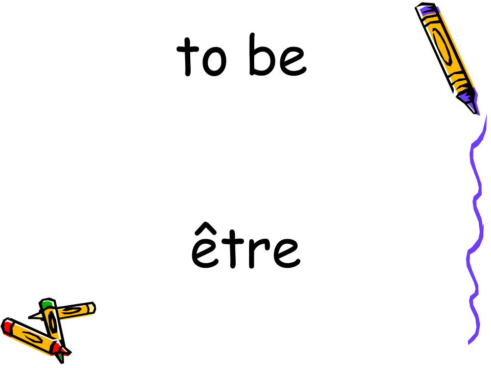 être to be