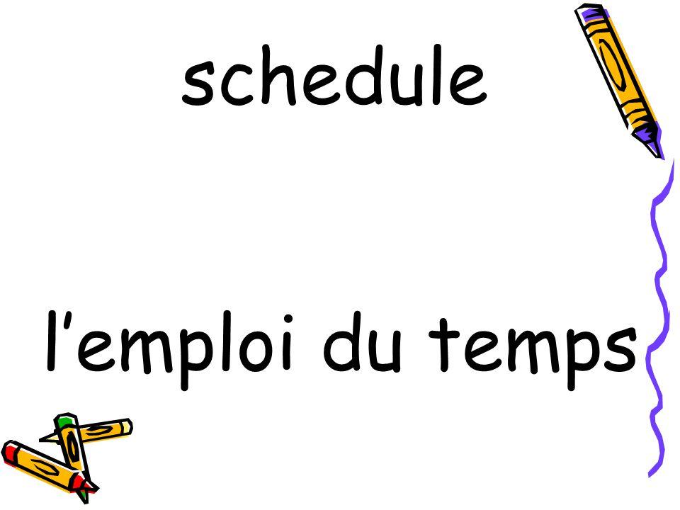 l'emploi du temps schedule