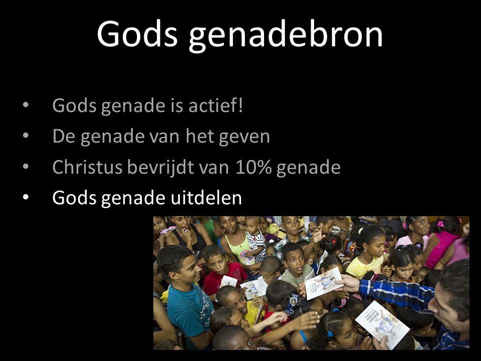 Gods genade is actief.