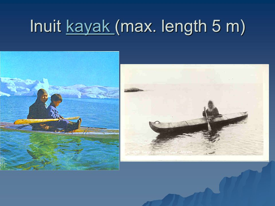 Inuit kayak (max. length 5 m) kayak