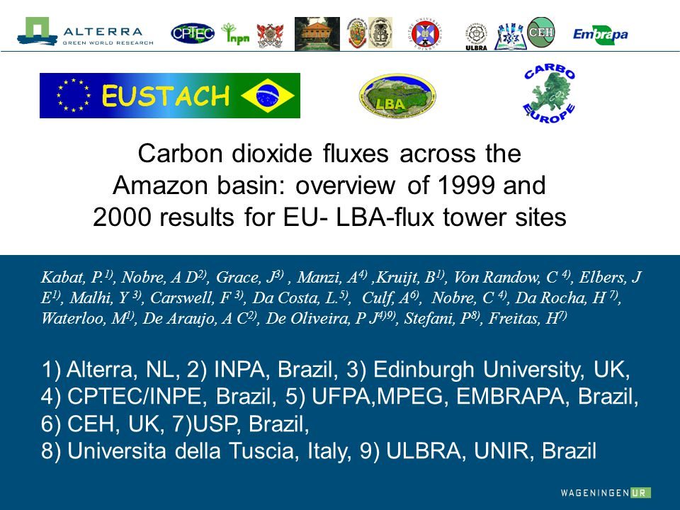 Carbon dioxide fluxes across the Amazon basin: overview of 1999 and 2000 results for EU- LBA-flux tower sites Kabat, P.