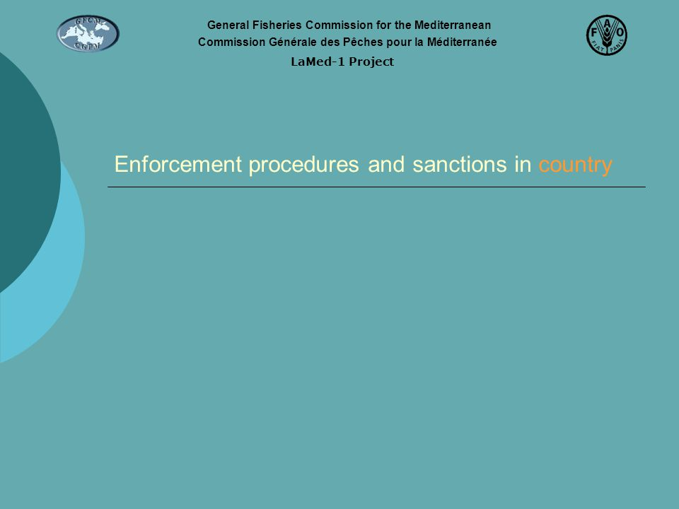 Enforcement procedures and sanctions in country LaMed-1 Project General Fisheries Commission for the Mediterranean Commission Générale des Pêches pour