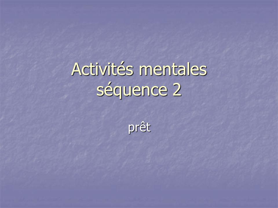 Activités mentales séquence 2 prêt