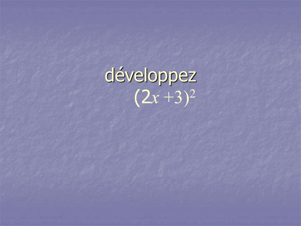 développez développez (2 x +3) 2