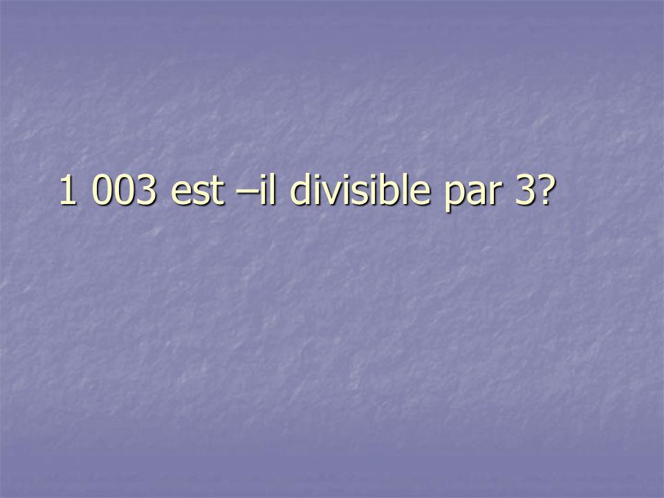 1 003 est –il divisible par 3