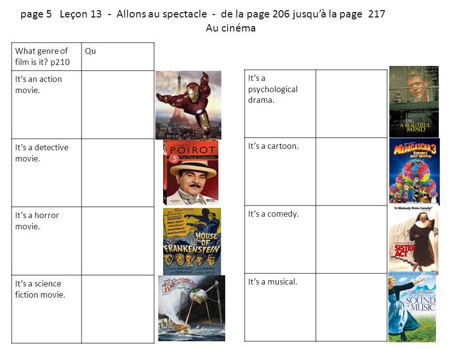 page 5 Leçon 13 - Allons au spectacle - de la page 206 jusqu'à la page 217 Au cinéma What genre of film is it.