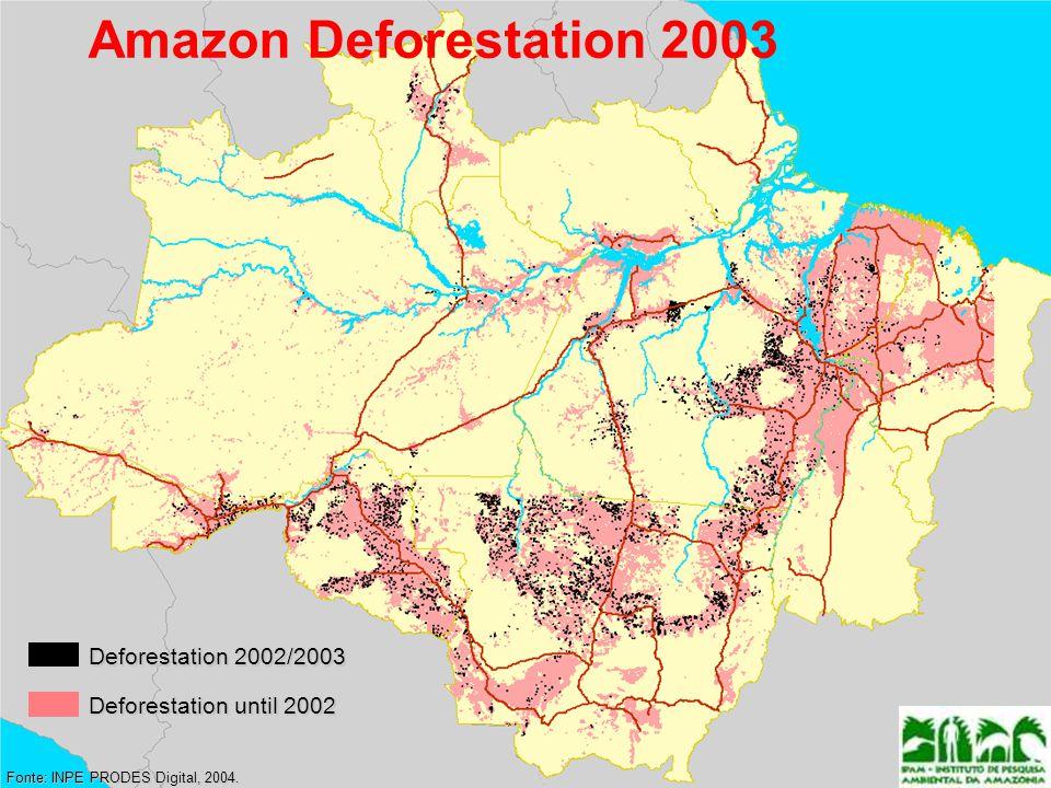 Amazon Deforestation 2003 Fonte: INPE PRODES Digital, 2004.