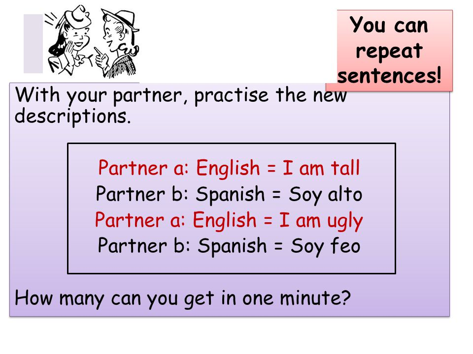 Habla.With your partner, practise the new descriptions.