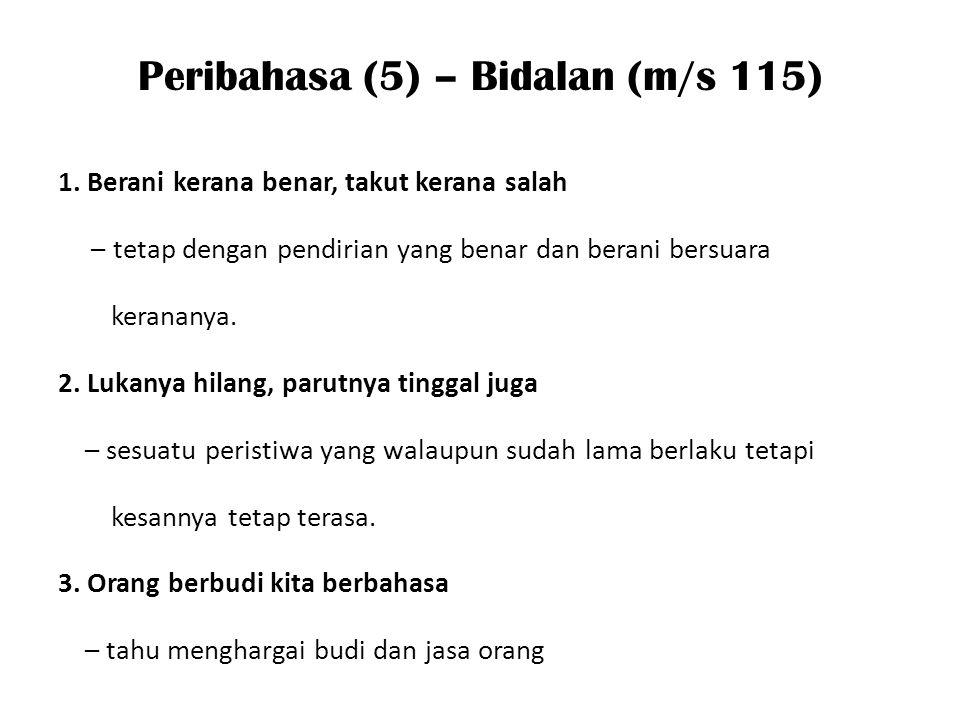 Peribahasa (5) – Bidalan (m/s 115) 1.