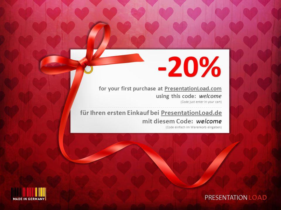 -20% for your first purchase at PresentationLoad.com using this code: welcome (Code just enter in your cart) (Code einfach im Warenkorb eingeben) für Ihren ersten Einkauf bei PresentationLoad.de mit diesem Code: welcome