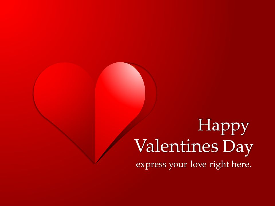 Happy Valentines Day express your love right here.