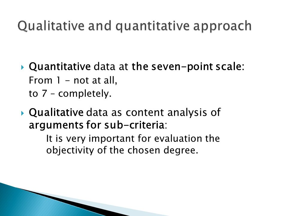  Quantitative data at the seven-point scale: From 1 - not at all, to 7 – completely.  Qualitative data as content analysis of arguments for sub-crit