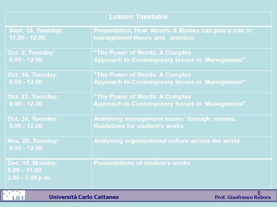 Prof. Gianfranco Rebora Università Carlo Cattaneo 5 Lesson Timetable Sept.