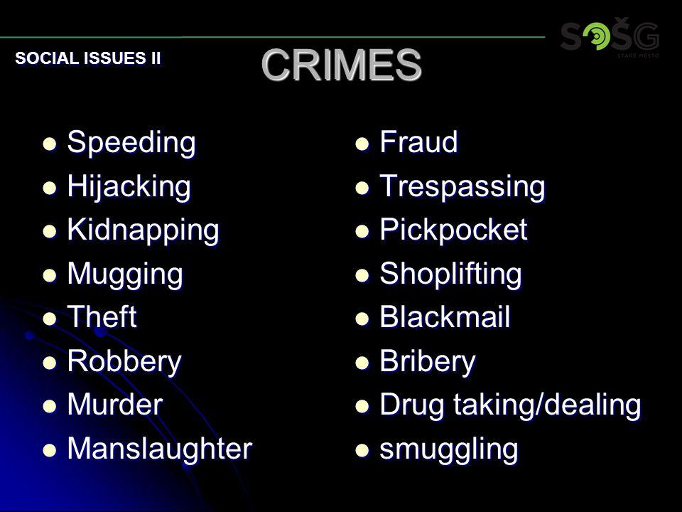 CRIMES Speeding Speeding Hijacking Hijacking Kidnapping Kidnapping Mugging Mugging Theft Theft Robbery Robbery Murder Murder Manslaughter Manslaughter