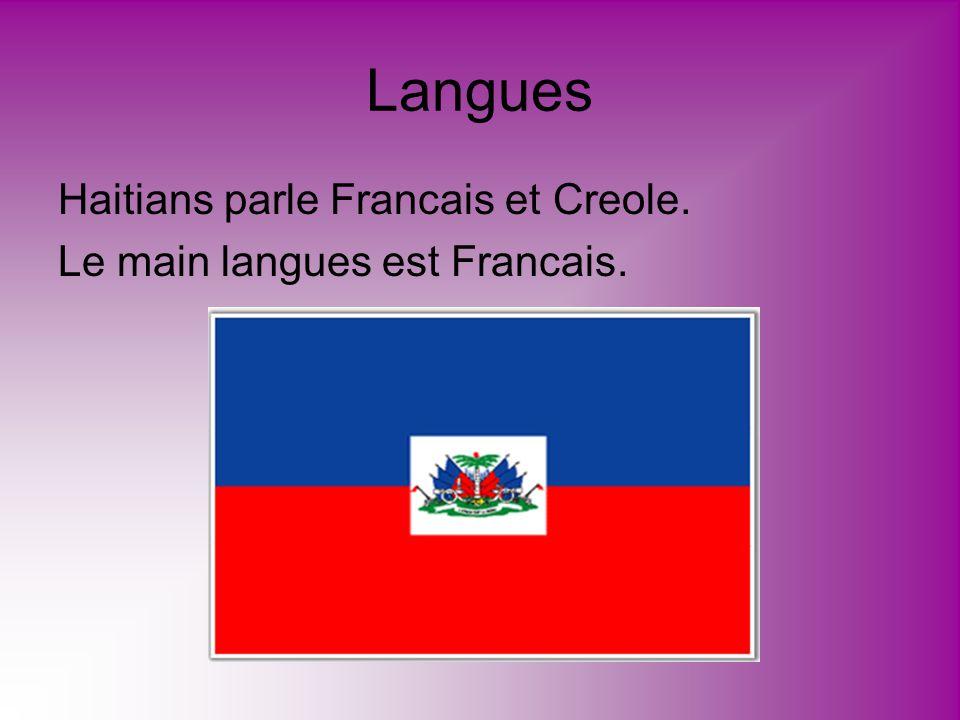 Langues Haitians parle Francais et Creole. Le main langues est Francais.