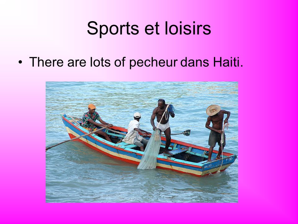 Sports et loisirs There are lots of pecheur dans Haiti.