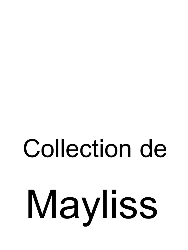 Collection de Mayliss