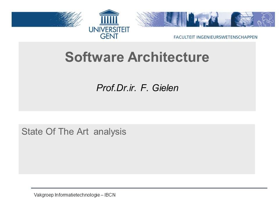 Vakgroep Informatietechnologie – IBCN Software Architecture Prof.Dr.ir.