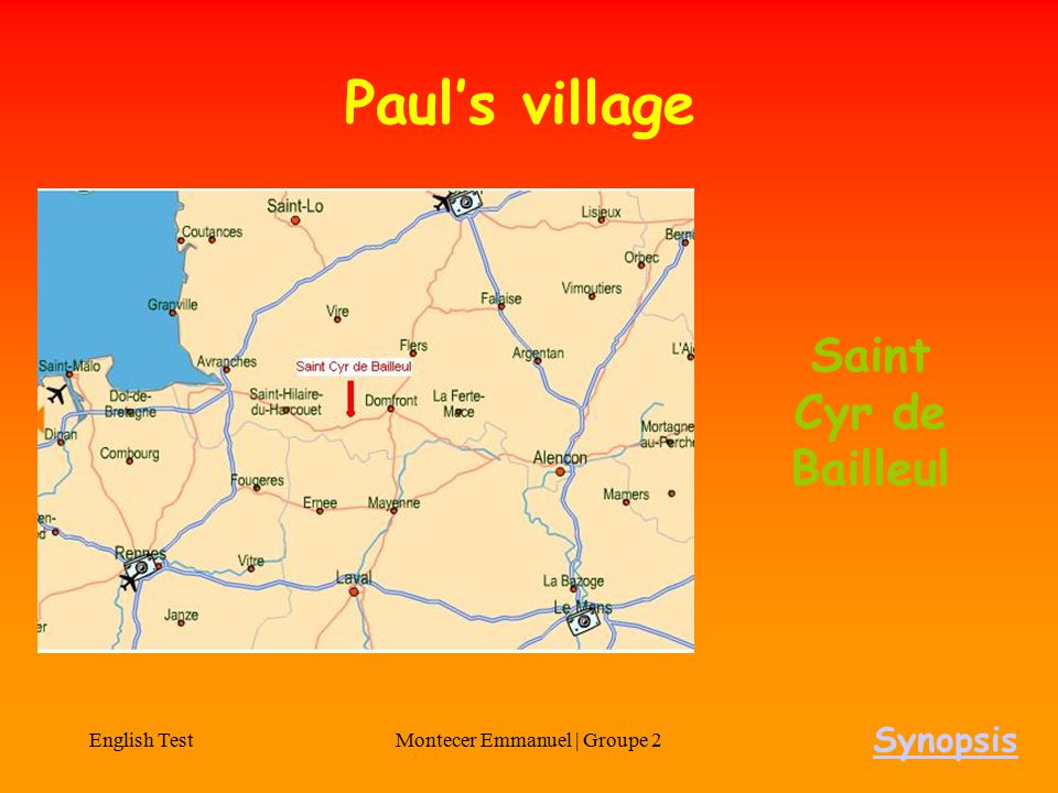 English TestMontecer Emmanuel | Groupe 2 Paul's village Synopsis Saint Cyr de Bailleul