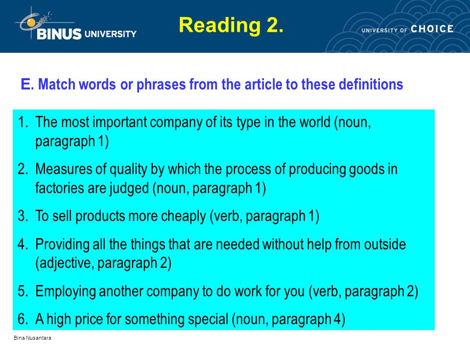 Bina Nusantara Reading 2. E. Match words or phrases from the article to these definitions 1.The most important company of its type in the world (noun,