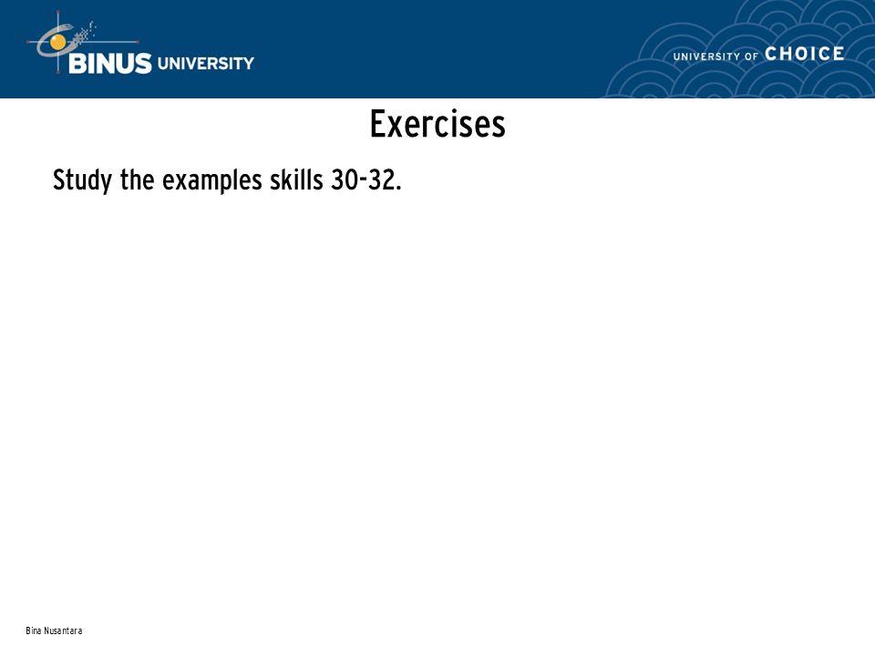Bina Nusantara Exercises Study the examples skills 30-32.