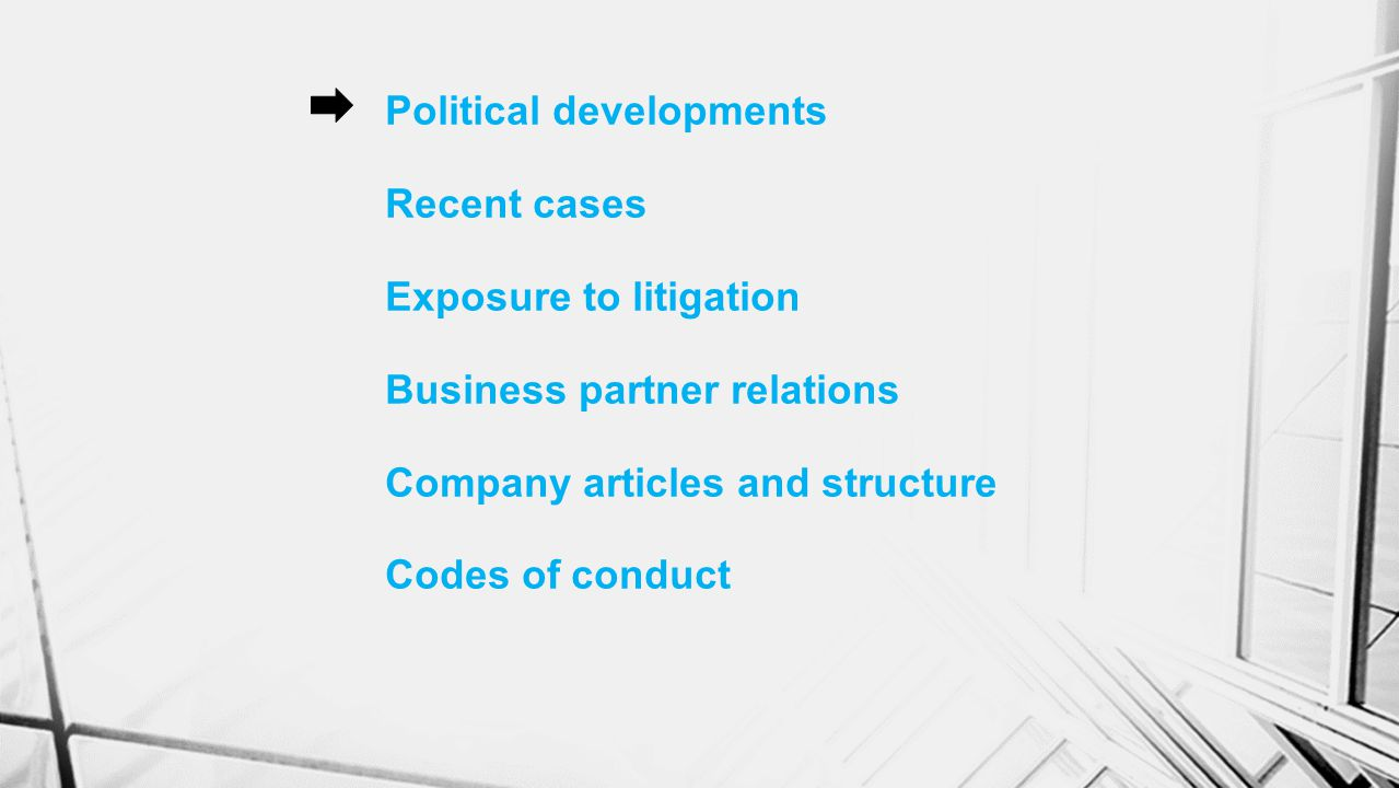 Political developments Recent cases Exposure to litigation Business partner relations Company articles and structure Codes of conduct