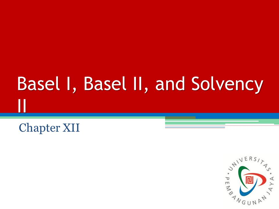 Basel I, Basel II, and Solvency II Chapter XII
