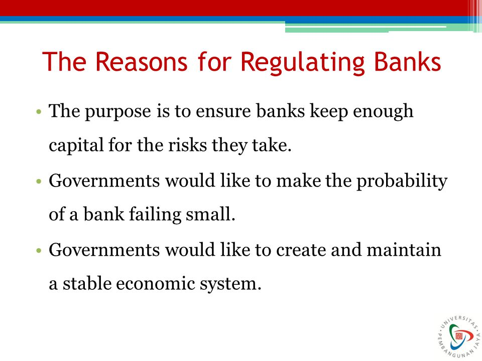 Bank Regulation Pre-1988 Prior to 1988, bank regulators tended to regulate bank capital by setting minimum levels for the ratio of capital to total assets.