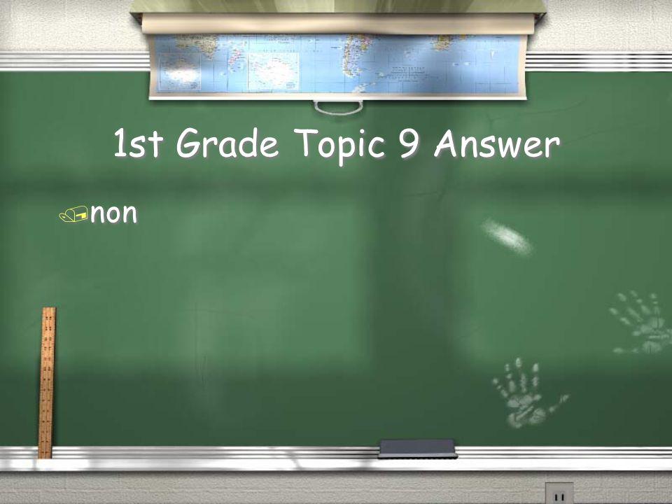 1st Grade Topic 9 Question / C''est un arbre?