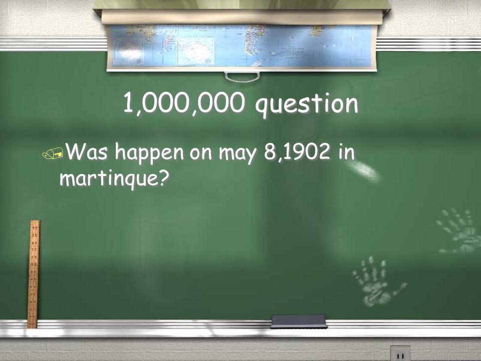1,000,000 answer / Fort-de-france