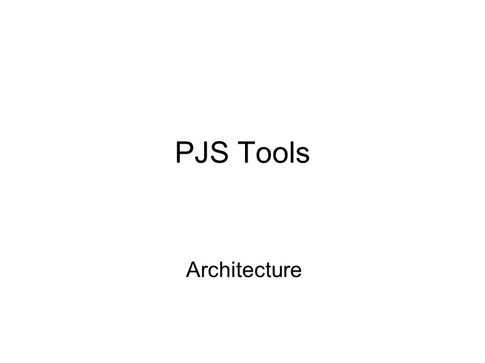 PJS Tools Architecture
