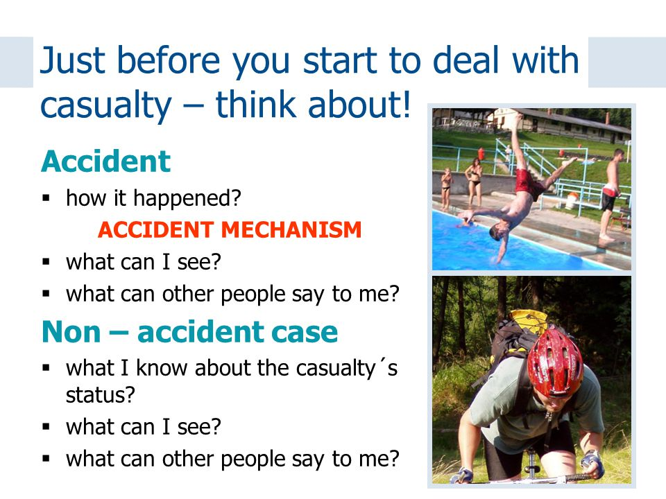 Just before you start to deal with casualty – think about.