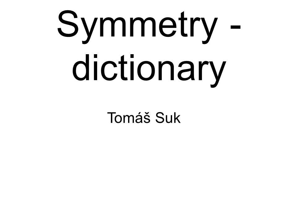 EnglishČesky SymmetrySymetrie, Souměrnost Composition of operations Skládání operací CountableSpočetný Cardinality of continuumMohutnost kontinua Symmetry groupGrupa symetrií Symmetric groupSymetrická grupa