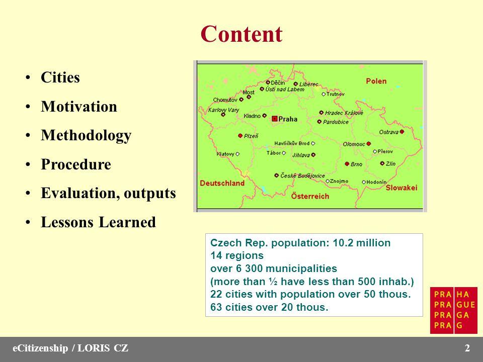 eCitizenship / LORIS CZ2 Content Cities Motivation Methodology Procedure Evaluation, outputs Lessons Learned Czech Rep.