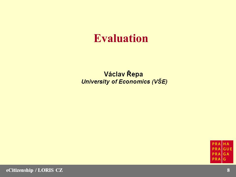 eCitizenship / LORIS CZ8 Evaluation Václav Řepa University of Economics (VŠE)
