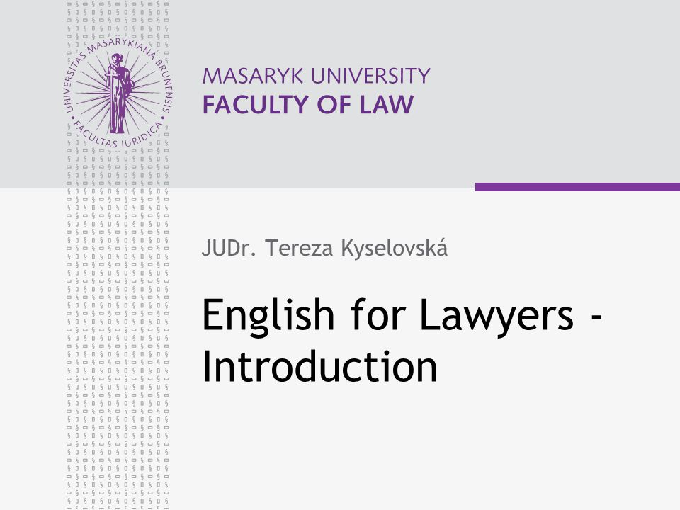 English for Lawyers - Introduction JUDr. Tereza Kyselovská