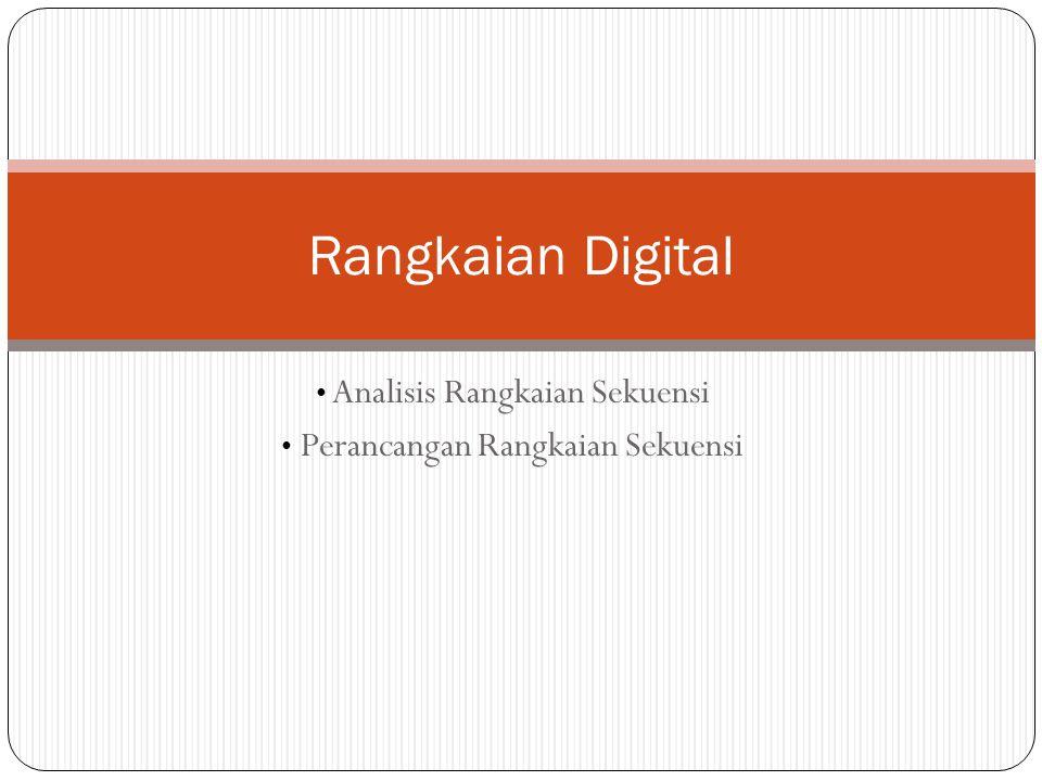 Analisis Rangkaian Sekuensi Perancangan Rangkaian Sekuensi Rangkaian Digital