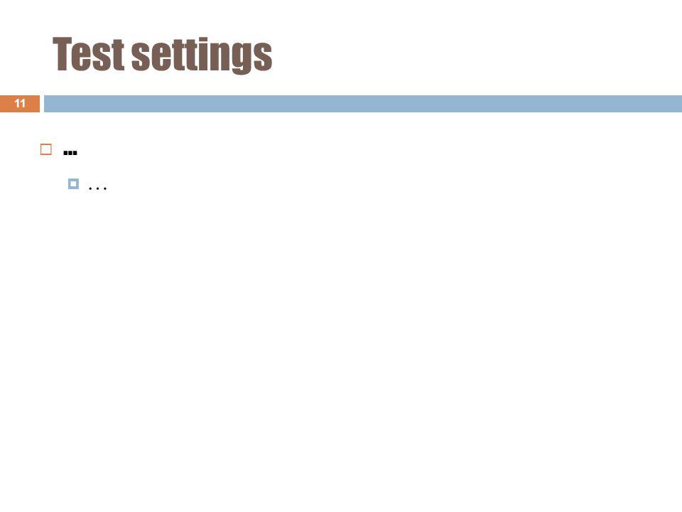 Test settings 11 …… ……