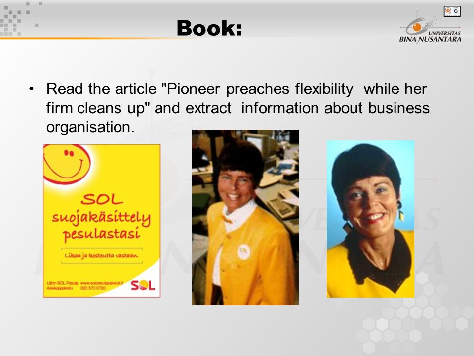 Book: Read the article Pioneer preaches flexibility while her firm cleans up and extract information about business organisation.