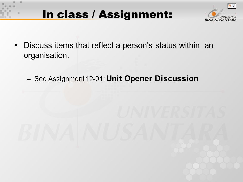In class / Assignment: Discuss items that reflect a person s status within an organisation.