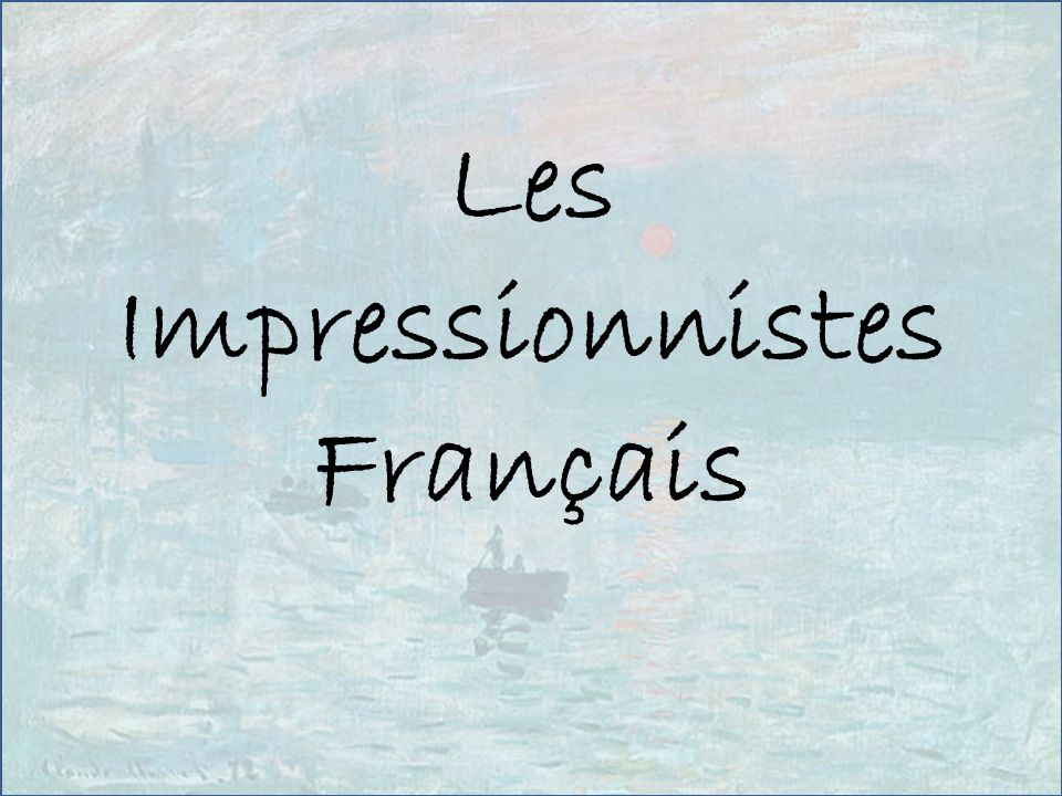 Les Impressionnistes Français
