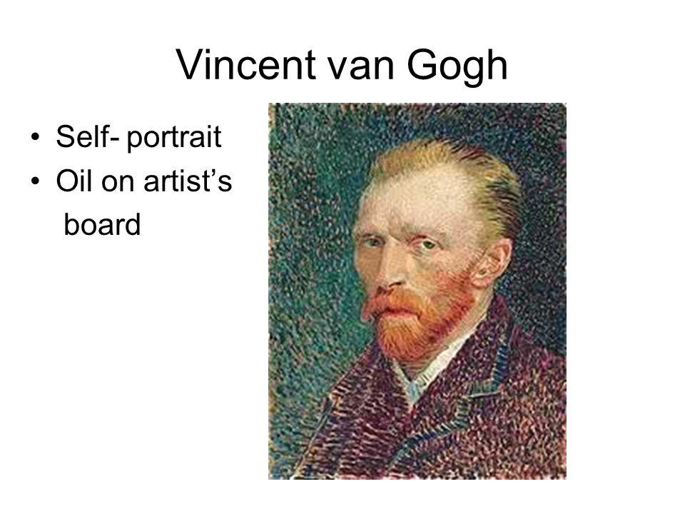 Vincent van Gogh Self- portrait Oil on artist's board